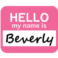 Beverly Hello My Name Is Mouse Pad