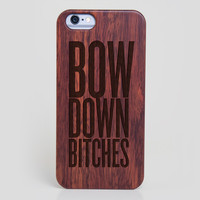 Beyonce Bow Down Bitches iPhone 6 Case - All Wood Everything