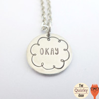 Personalized Hand Stamped Jewelry - The Fault in our Stars - Okay. - stamped metal Necklace with chain