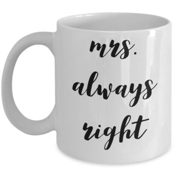 Mrs Always Right Mug Ceramic Cup