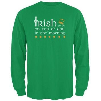 PEAPGQ9 St. Patrick's Day Irish Top Of The Morning Funny Pun Mens Long Sleeve T Shirt