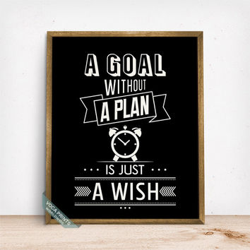 A Goal Without A Plan Is Just A Wish Print, Typography Poster, Wall Decor, Inspirational Quote, Motivational Print, Fathers Day Gift