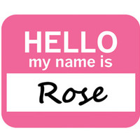 Rose Hello My Name Is Mouse Pad