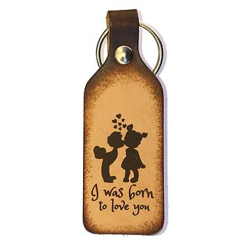 I Was Born To Love You Leather Keychain