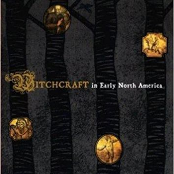 Witchcraft in Early North America American Controversies