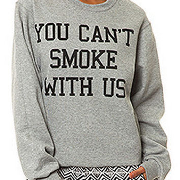 You Can't Smoke With Us Sweatshirt (Grey)