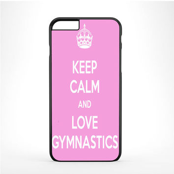 keep calm and love gymnastics pink Iphone 6 Plus | 6s Plus Case