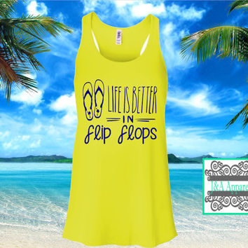 Life is Better in Flip Flops - Beach Tank - Summer Tank - Ocean - Vacation - Flowy Tank Top Ladies Racerback Flowy Tank Top