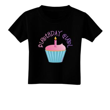 Birthday Girl - Candle Cupcake Toddler T-Shirt Dark by TooLoud