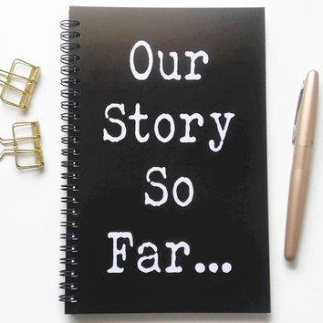 Writing journal, spiral notebook, sketchbook, bullet journal, black white, romantic, blank lined grid, couples journal - Our story so far