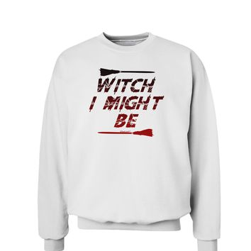 Witch I Might Be Sweatshirt by TooLoud
