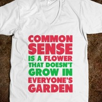 Common Sense is a Flower-Unisex White T-Shirt