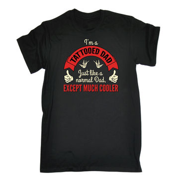 123t USA Men's I'm A Tattooed Dad ... Except Much Cooler Funny T-Shirt
