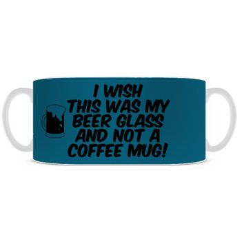 Wishing this was Beer and not a Coffee Mug | | SKREENED