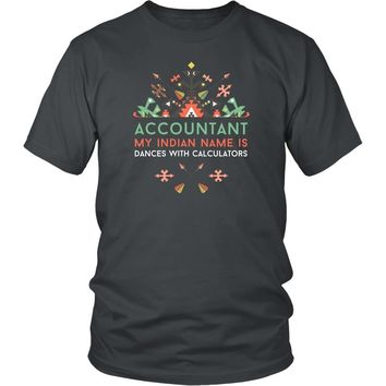 Funny Accountant T Shirt - My Indian Name is Dances with Calculators