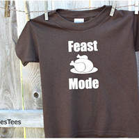 Feast Mode Thanksgiving Shirt