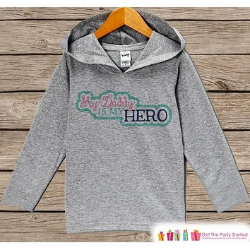 Baby Girls Father's Day Hoodie - Grey Kids Hoodie - Daddy Is My Hero - Military Outfit - Toddler Girls Happy Fathers Day Shirt - 4th of July