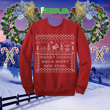 Merry Crisis And A Happy New Fear Christmas Sweatshirt // Ugly Sweater // fASHLIN