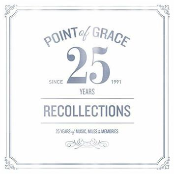 Point Of Grace - Our Recollections: Limited Edition 25th Anniversary Collection