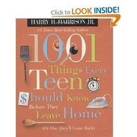 1001 Things Every Teen Should Know Before They Leave Home: (Or Else They'll Come Back): Harry H. Harrison Jr.: 9781404104327: Amazon.com: Books