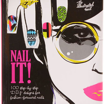 Nail It! Step-By-Step DIY Nail Designs Book