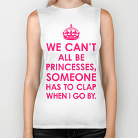 We Can't All Be Princesses (Bright Pink) Biker Tank by CreativeAngel | Society6