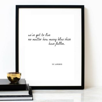 'We've Got To Live' Typographic Print, DH LAWRENCE Poem