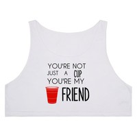 You're Not Just A Cup