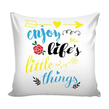 Graphic Pillow Cover Enjoy Lifes Little Things