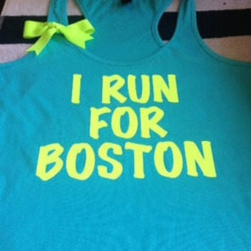 I Run For Boston Racerback Tank Top