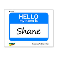 Shane Hello My Name Is Sticker