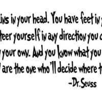 You have brains in your head Dr Seuss quote 26x11 wall saying vinyl wall decals
