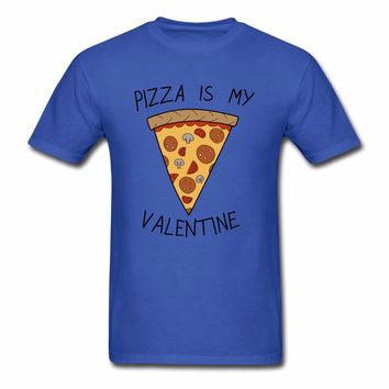 Pizza Is My Valentine T-Shirts - Men's Crew Neck Novelty Top Tees