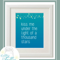 """Ed Sheeran Inspired Thinking out Loud, Kiss me under the light of 1,000 stars 8 x 10"""" Printable,Perfect Gift for your girlfriend or wife"""