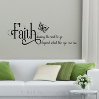 Faith daring the soul to go beyond what the eye can see wall decal wall quote vinyl lettering vinyl wall quote wall saying quote Faith