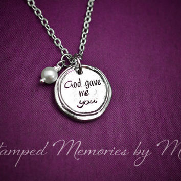 God Gave Me You - Hand Stamped Pewter Necklace with Pearl - Greatest Gift - Inspirational Jewelry - Christian - Song Lyric Pendant