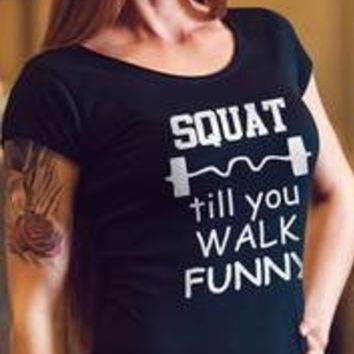 Squat Till You Walk Funny Women's funny Squat t-shirts Top