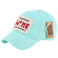 Mint Distressed Sometimes Wine is Just Necessary Patch Baseball Cap