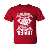 It Cannot Inherited I Own It Forever The Title Firefighter - Ultra-Cotton T-Shirt