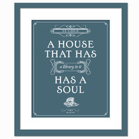 A House That Has A Library In It Has A Soul - Art Print - Plato Quotation - Typography Poster - 8 x 10 Wall Art