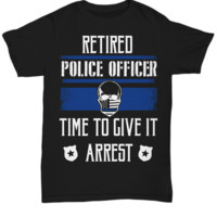 Time to Give It Arrest T-Shirt