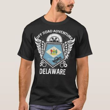 Delaware Off Road Adventure 4x4 Trail Ride Mudding T-Shirt
