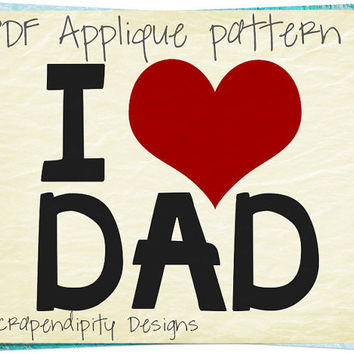 Father's Day Applique Pattern - Dad Applique Template / Father Son Tshirt / Girls Daughter Shirt / Kids Boys Clothing Tops / Quilt AP184-D