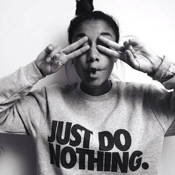 JUST DO NOTHING Letter Printed Gray Sweatshirt