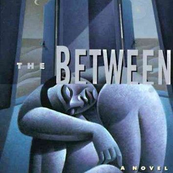 The Between: A Novel