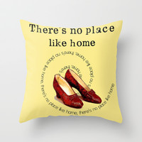 There's no place like home Throw Pillow by Mary Kilbreath