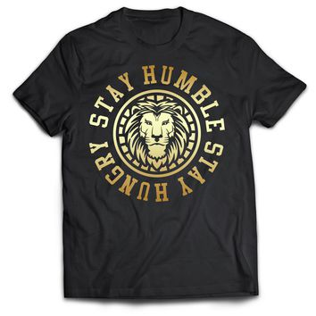 Stay Humble Stay Hungry T-Shirt