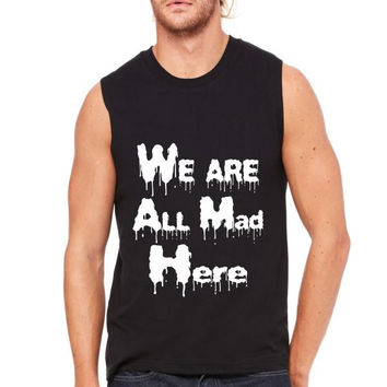 alice in wonderland we're all mad here Muscle Tank
