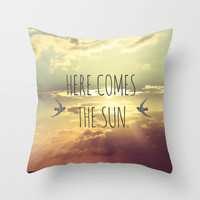 Here Comes The Sun Throw Pillow by Sabine Doberer | Society6