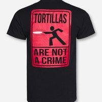 Tortillas Not A Crime on Black T-Shirt